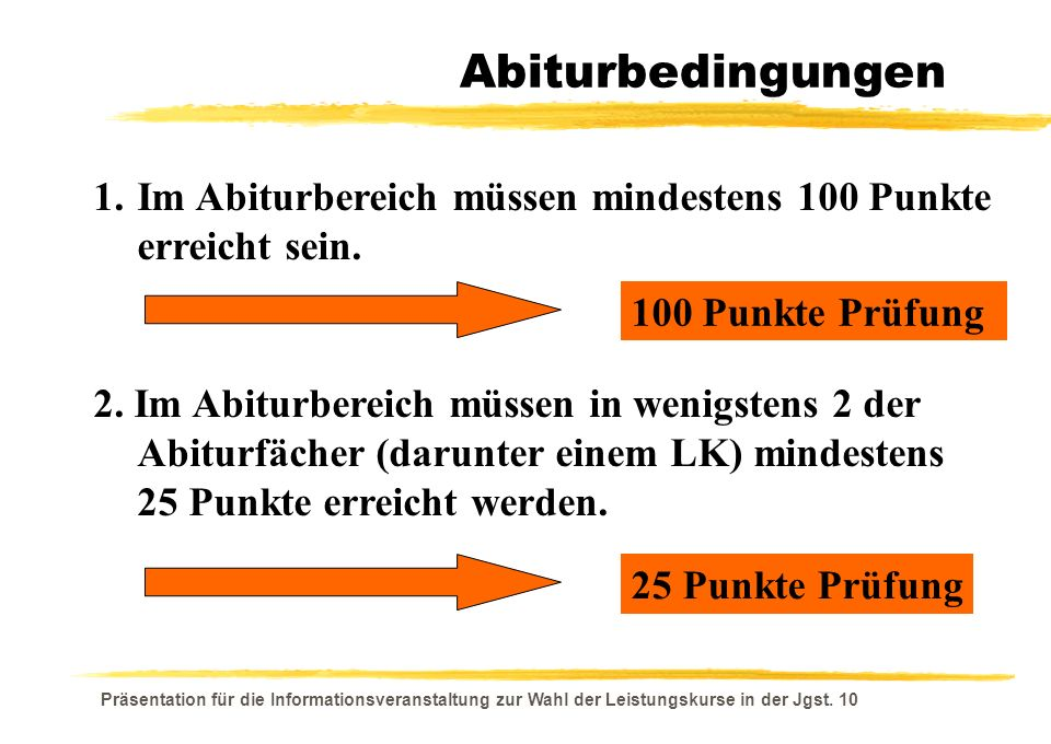 Abiturbedingungen 1. Im Abiturbereich müssen mindestens 100 Punkte erreicht sein. 100 Punkte Prüfung.