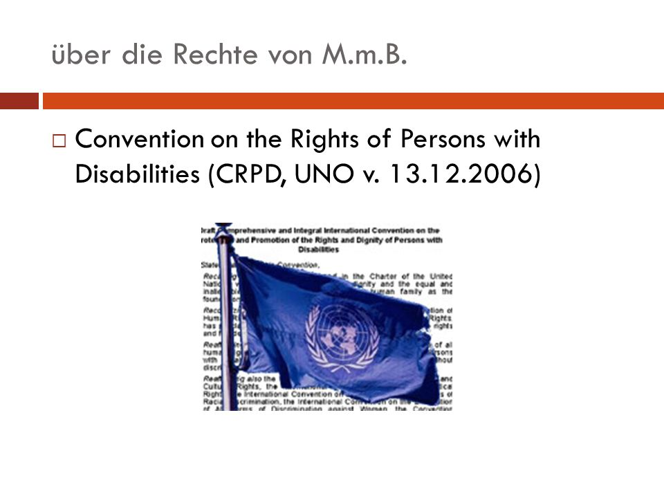 über die Rechte von M.m.B. Convention on the Rights of Persons with Disabilities (CRPD, UNO v.