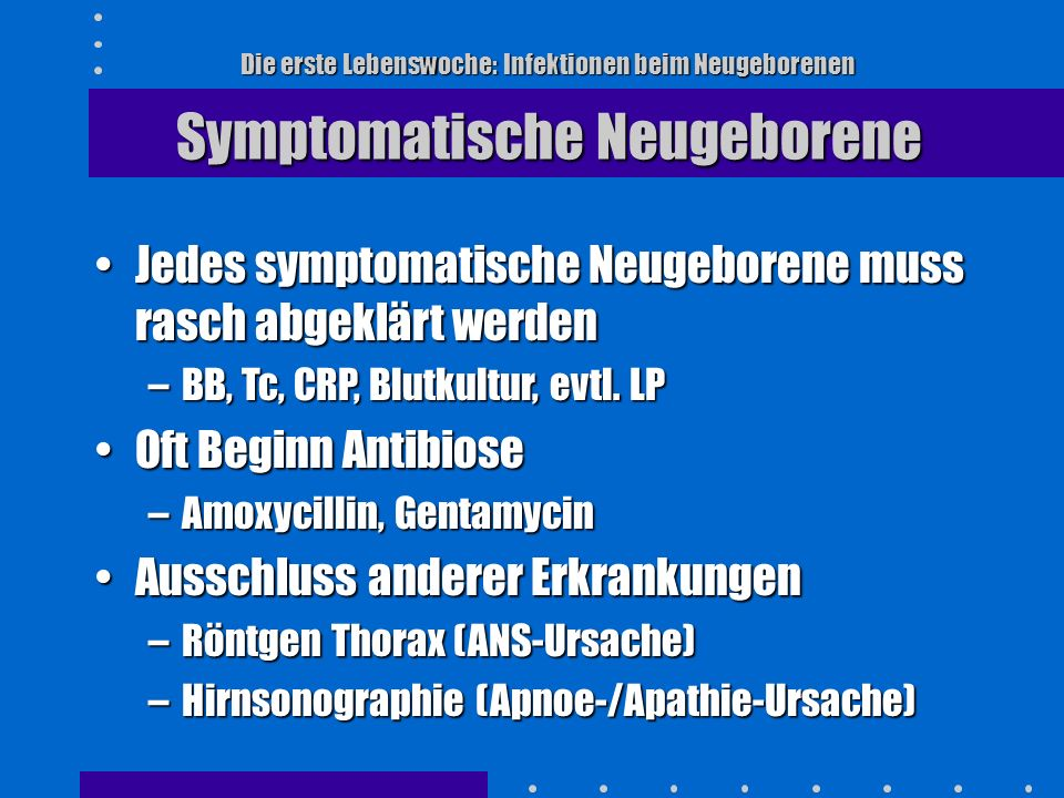 Jedes symptomatische Neugeborene muss rasch abgeklärt werden