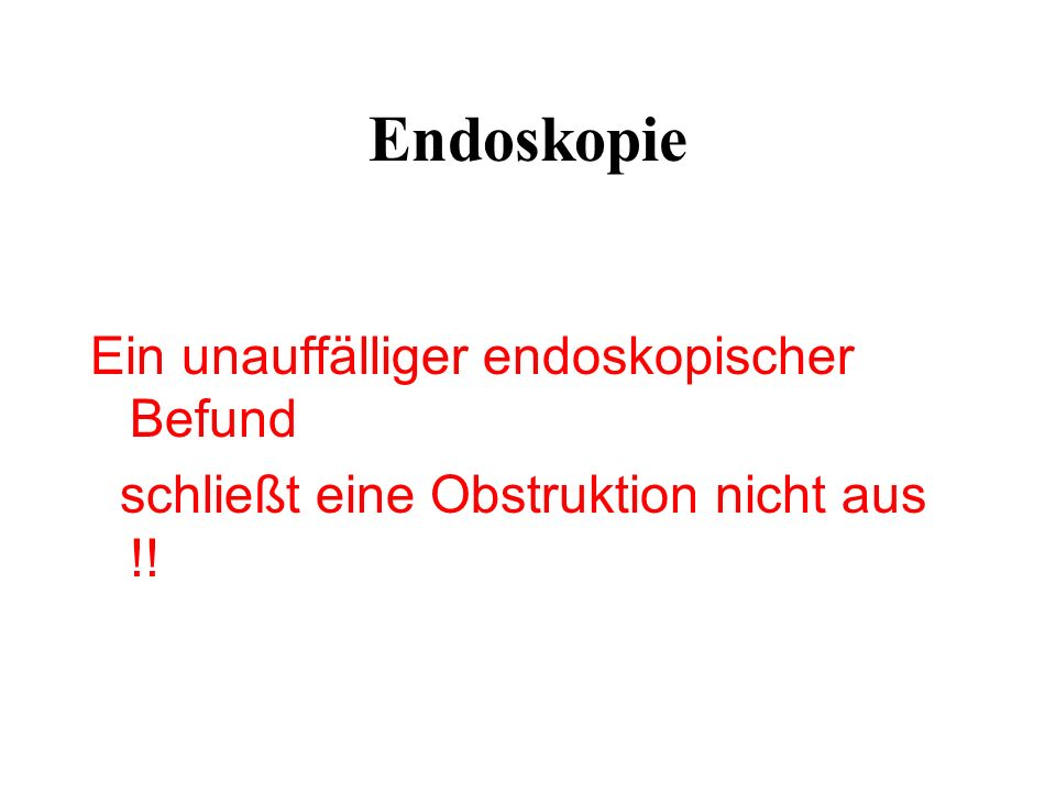 Endoskopie Ein unauffälliger endoskopischer Befund