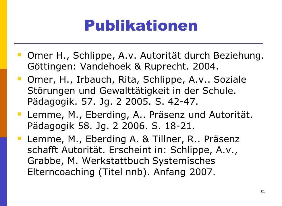 Publikationen Omer H., Schlippe, A.v. Autorität durch Beziehung. Göttingen: Vandehoek & Ruprecht. 2004.