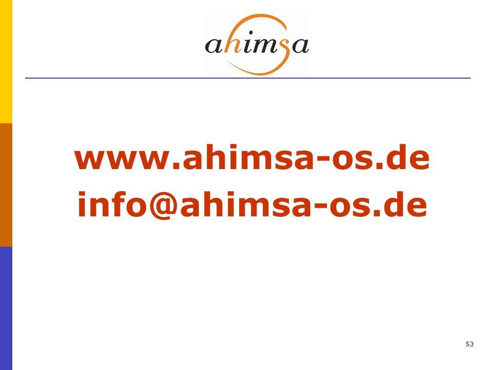 www.ahimsa-os.de info@ahimsa-os.de