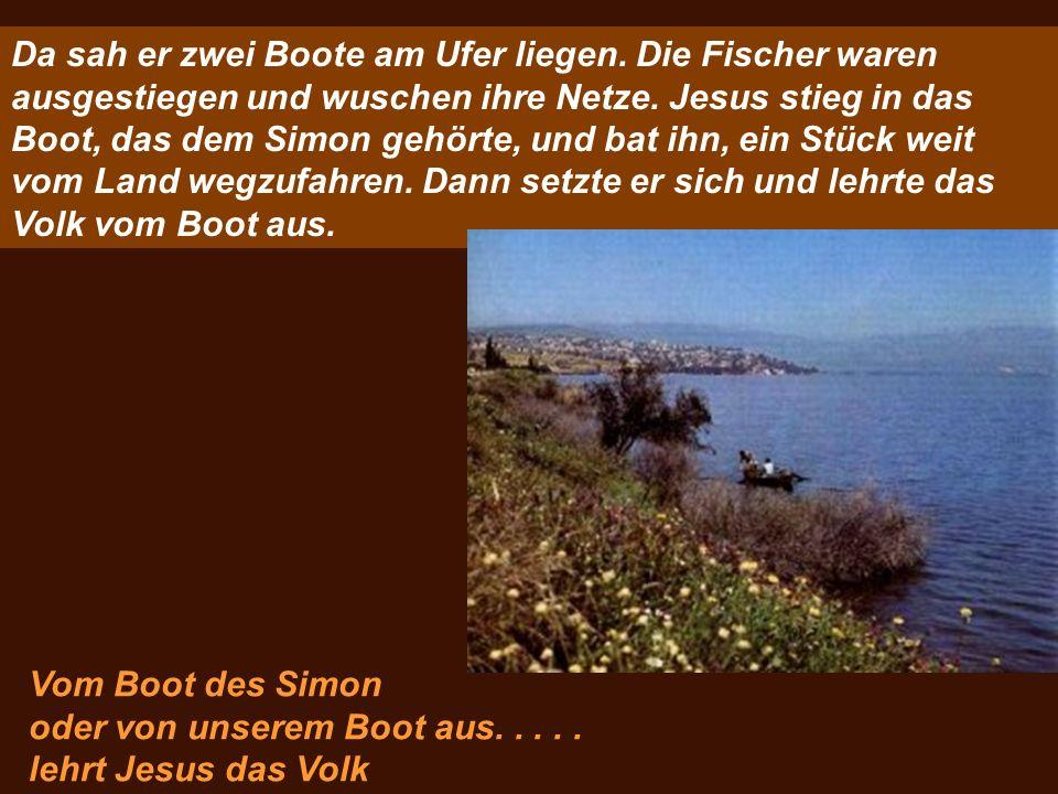 Da sah er zwei Boote am Ufer liegen
