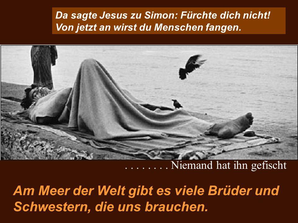 Da sagte Jesus zu Simon: Fürchte dich nicht