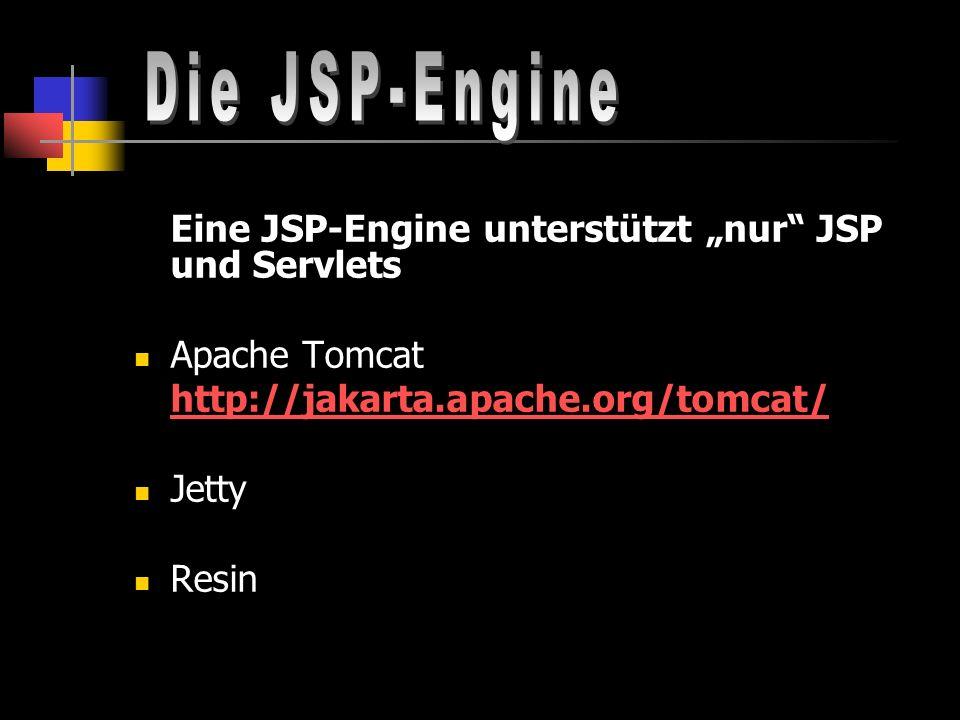 """Die JSP-Engine Eine JSP-Engine unterstützt """"nur JSP und Servlets"""