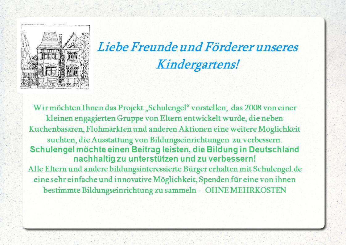 Liebe Freunde und Förderer unseres Kindergartens!