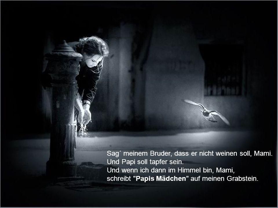 Sag´ meinem Bruder, dass er nicht weinen soll, Mami