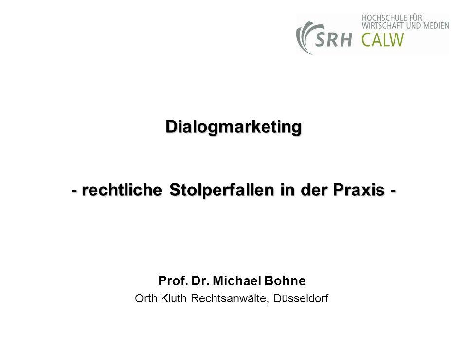 Dialogmarketing - rechtliche Stolperfallen in der Praxis -