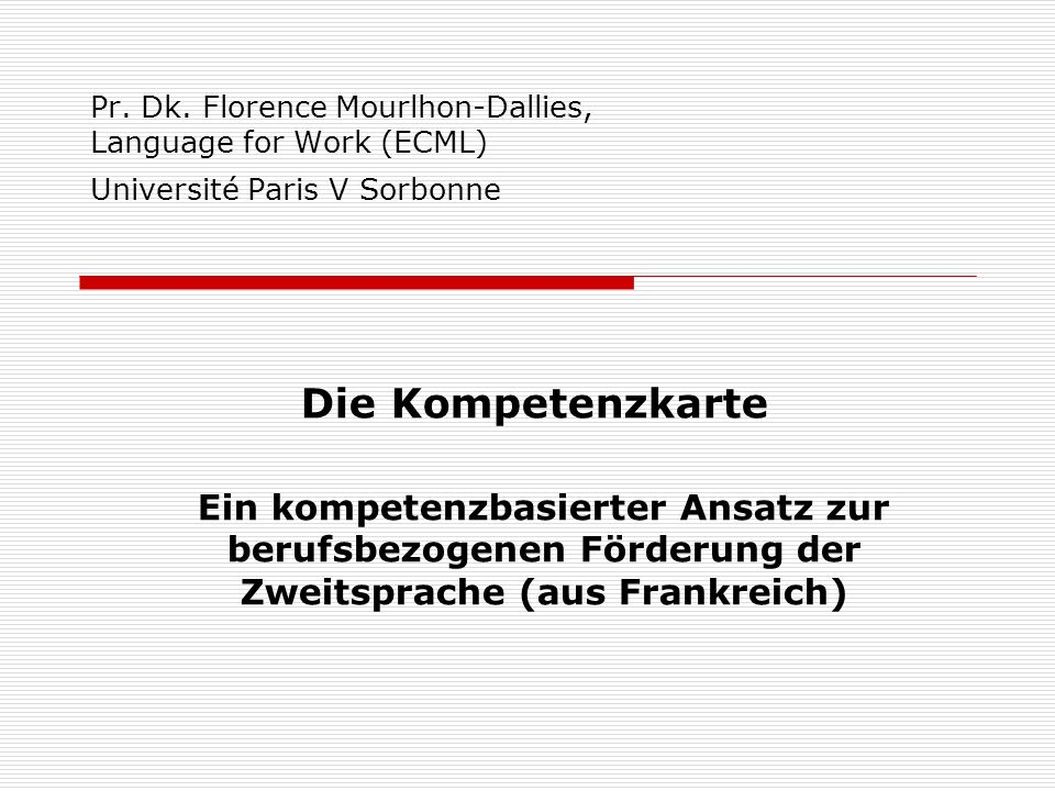 Pr. Dk. Florence Mourlhon-Dallies, Language for Work (ECML) Université Paris V Sorbonne