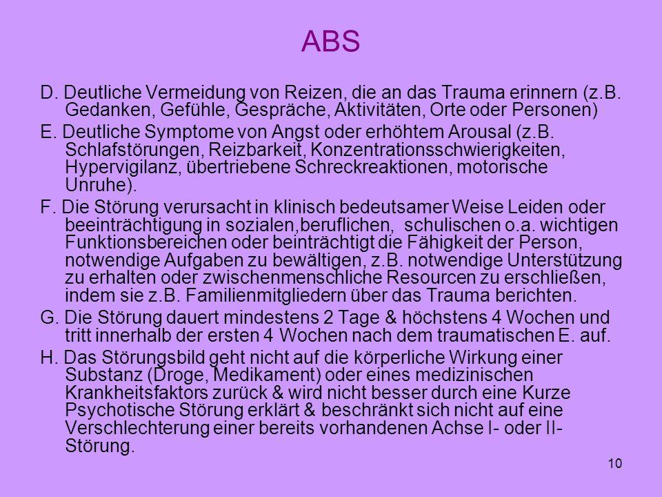 ABS D. Deutliche Vermeidung von Reizen, die an das Trauma erinnern (z.B. Gedanken, Gefühle, Gespräche, Aktivitäten, Orte oder Personen)