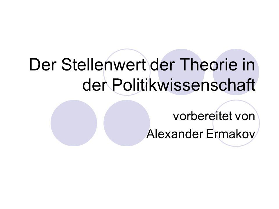 Der Stellenwert der Theorie in der Politikwissenschaft