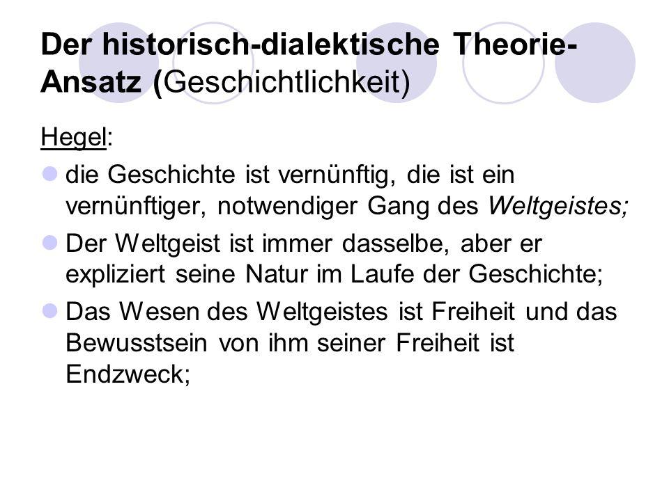Der historisch-dialektische Theorie-Ansatz (Geschichtlichkeit)