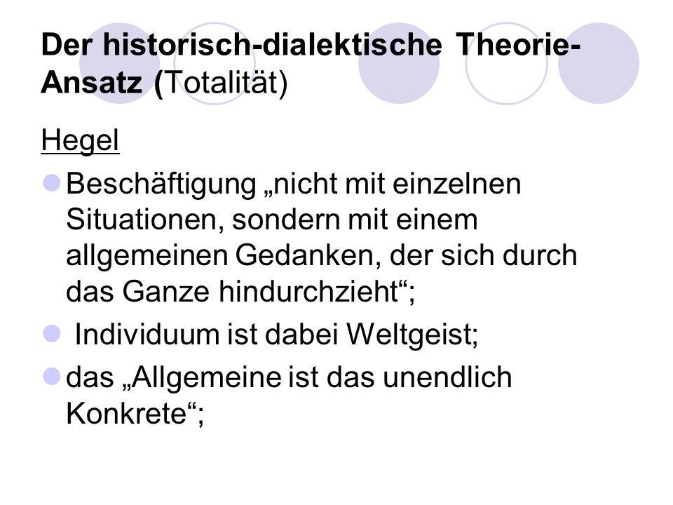 Der historisch-dialektische Theorie-Ansatz (Totalität)