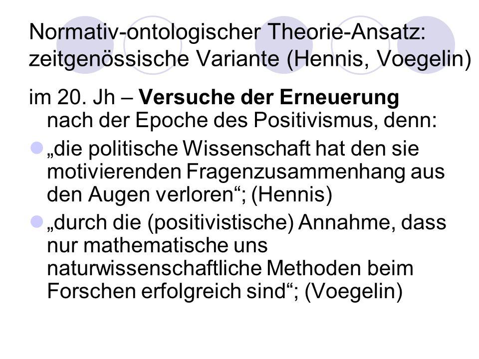 Normativ-ontologischer Theorie-Ansatz: zeitgenössische Variante (Hennis, Voegelin)