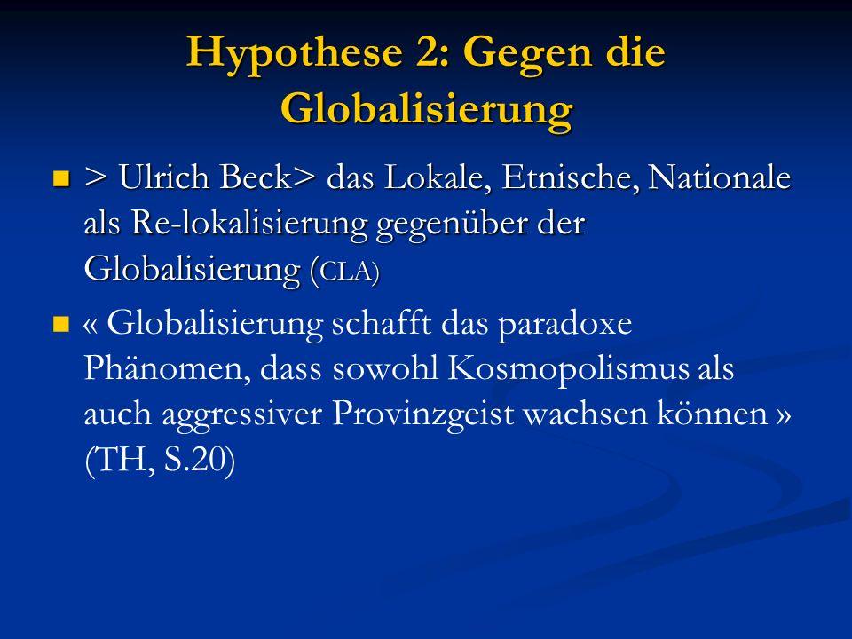 Hypothese 2: Gegen die Globalisierung