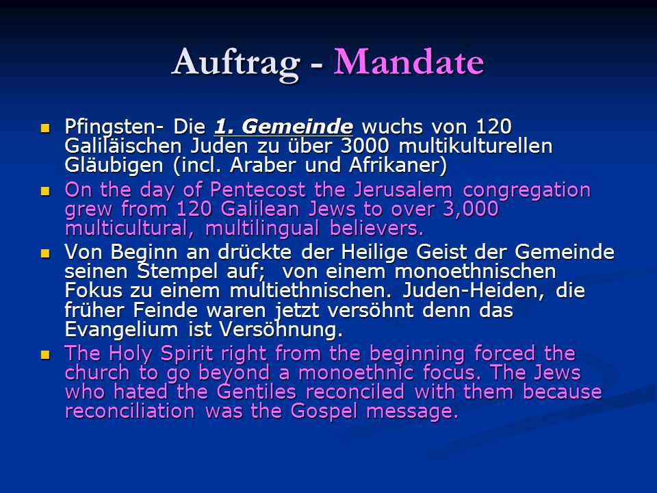 Auftrag - Mandate Pfingsten- Die 1. Gemeinde wuchs von 120 Galiläischen Juden zu über 3000 multikulturellen Gläubigen (incl. Araber und Afrikaner)