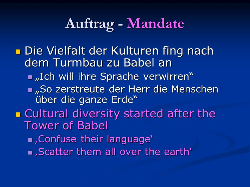 """Auftrag - Mandate Die Vielfalt der Kulturen fing nach dem Turmbau zu Babel an. """"Ich will ihre Sprache verwirren"""