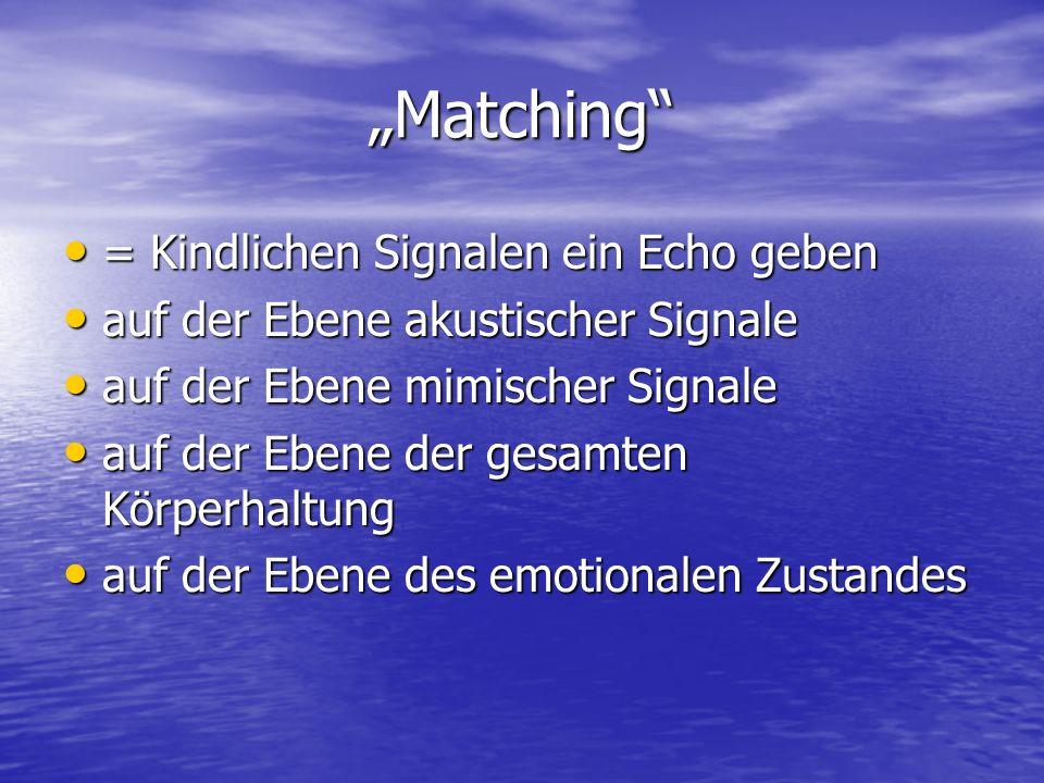 """""""Matching = Kindlichen Signalen ein Echo geben"""