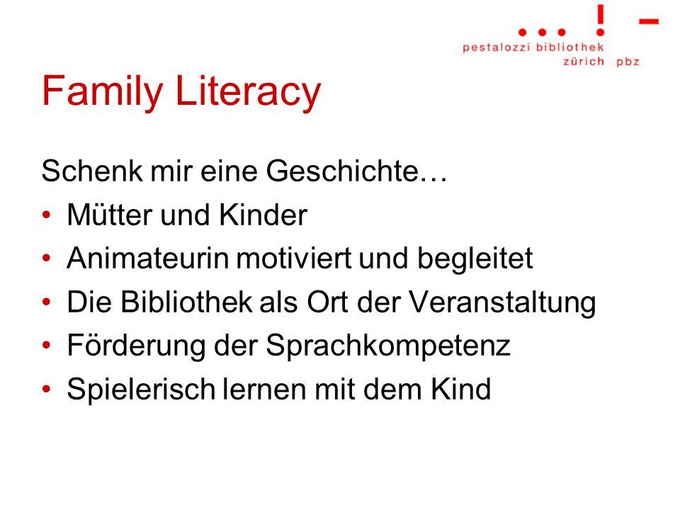 Family Literacy Schenk mir eine Geschichte… Mütter und Kinder