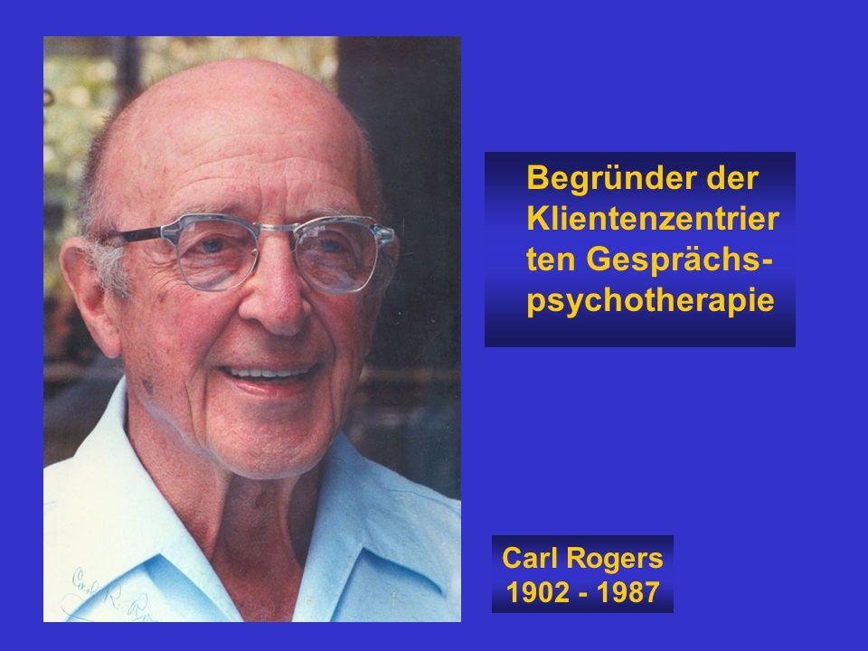 Begründer der Klientenzentrierten Gesprächs-psychotherapie