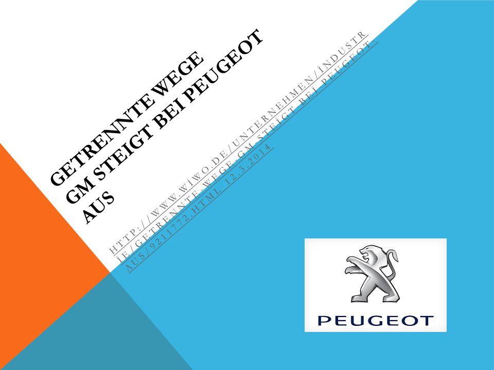 Getrennte Wege GM steigt bei Peugeot aus