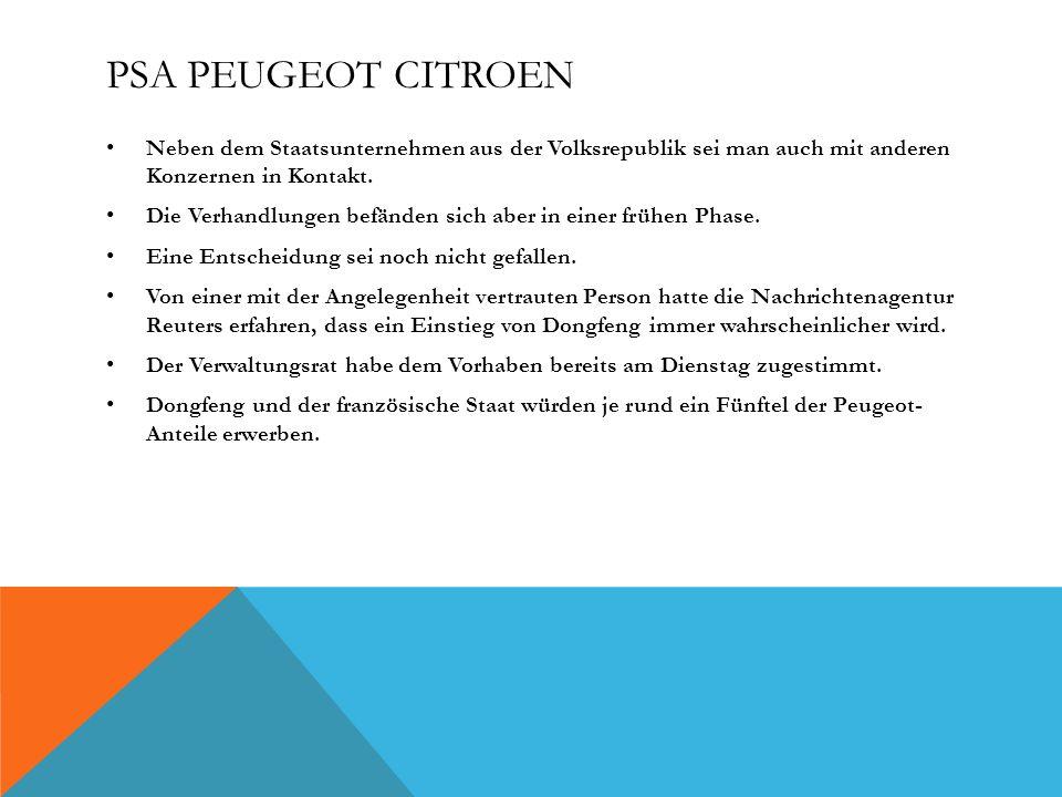 PSA Peugeot Citroen Neben dem Staatsunternehmen aus der Volksrepublik sei man auch mit anderen Konzernen in Kontakt.