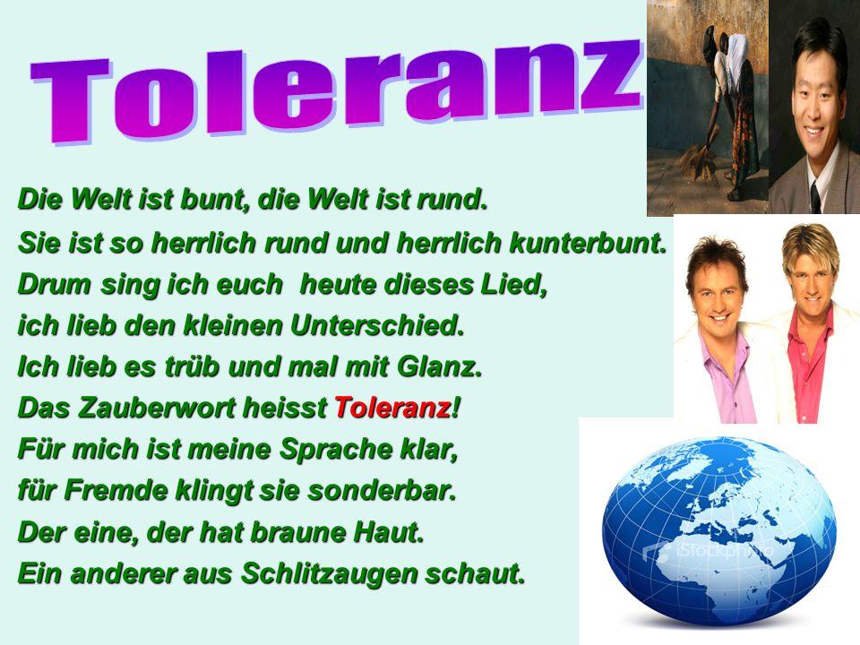 Toleranz Die Welt ist bunt, die Welt ist rund.