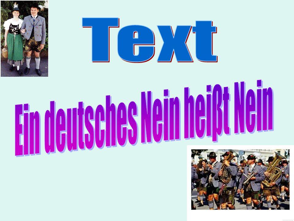 Ein deutsches Nein heiβt Nein