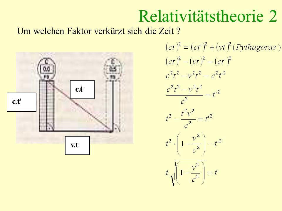 Relativitätstheorie 2 Um welchen Faktor verkürzt sich die Zeit