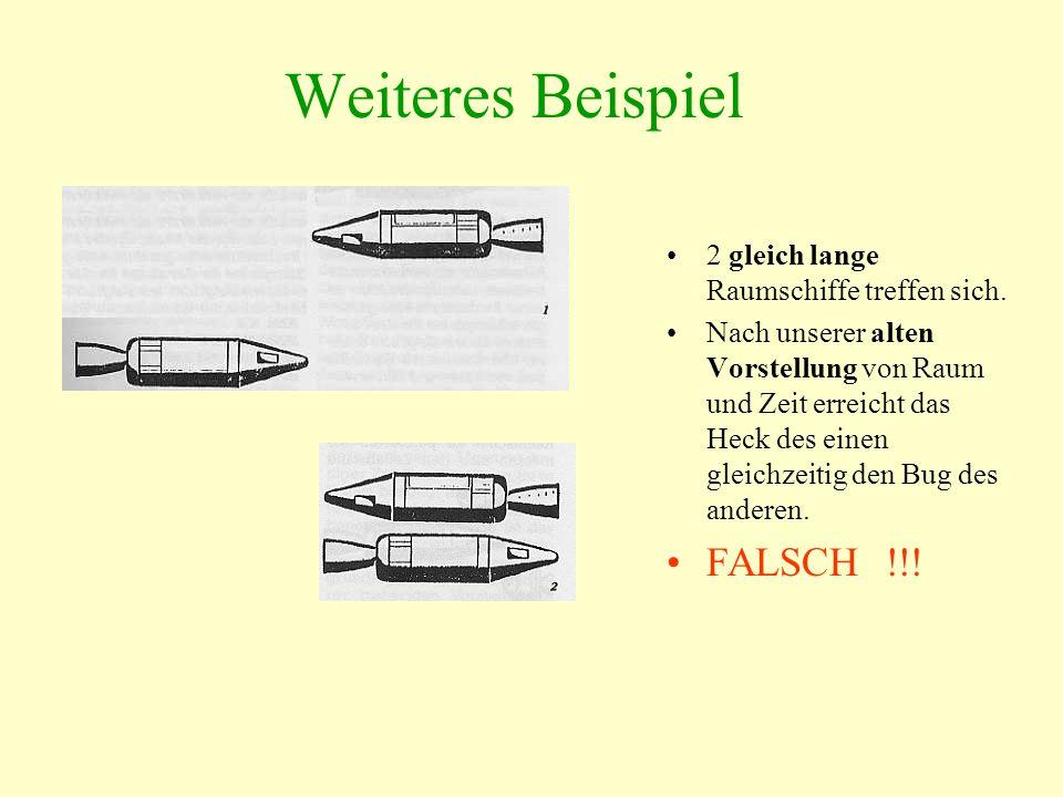 Weiteres Beispiel FALSCH !!! 2 gleich lange Raumschiffe treffen sich.