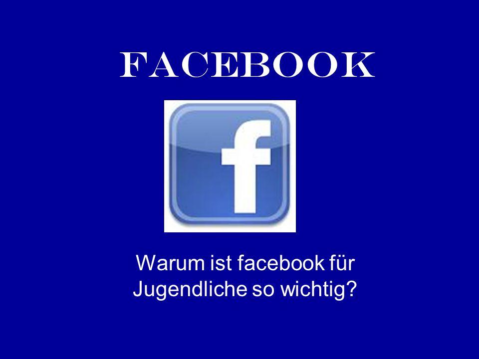 Warum ist facebook für Jugendliche so wichtig