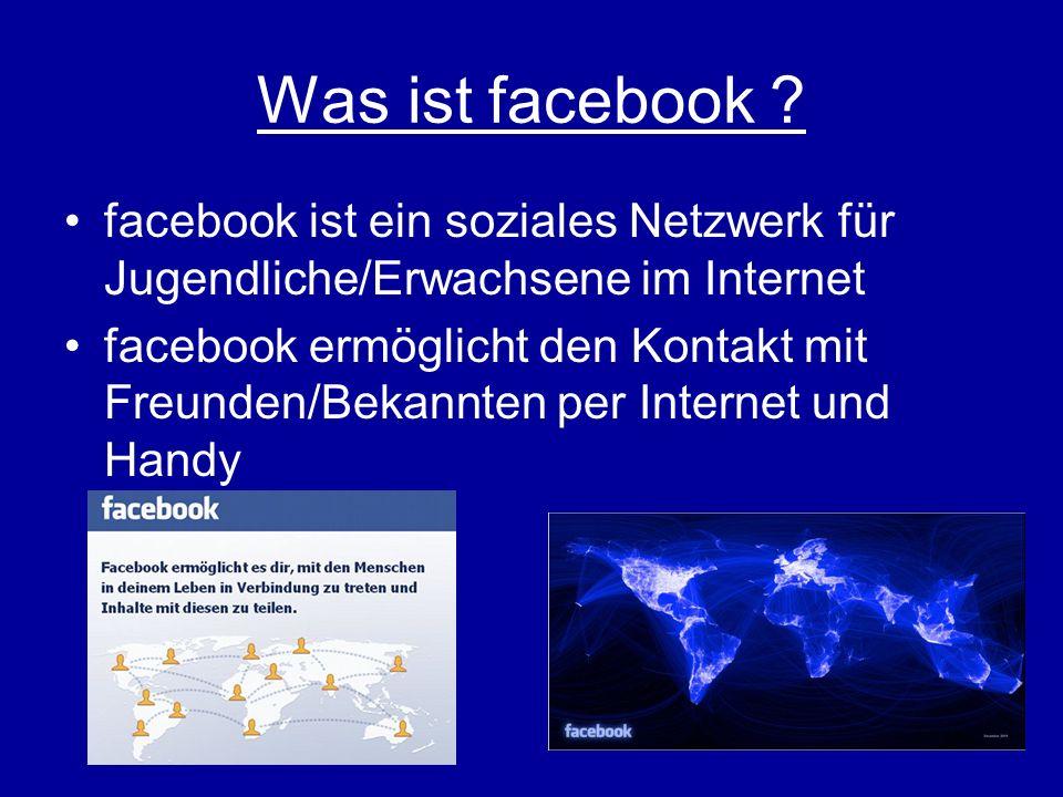 Was ist facebook facebook ist ein soziales Netzwerk für Jugendliche/Erwachsene im Internet.