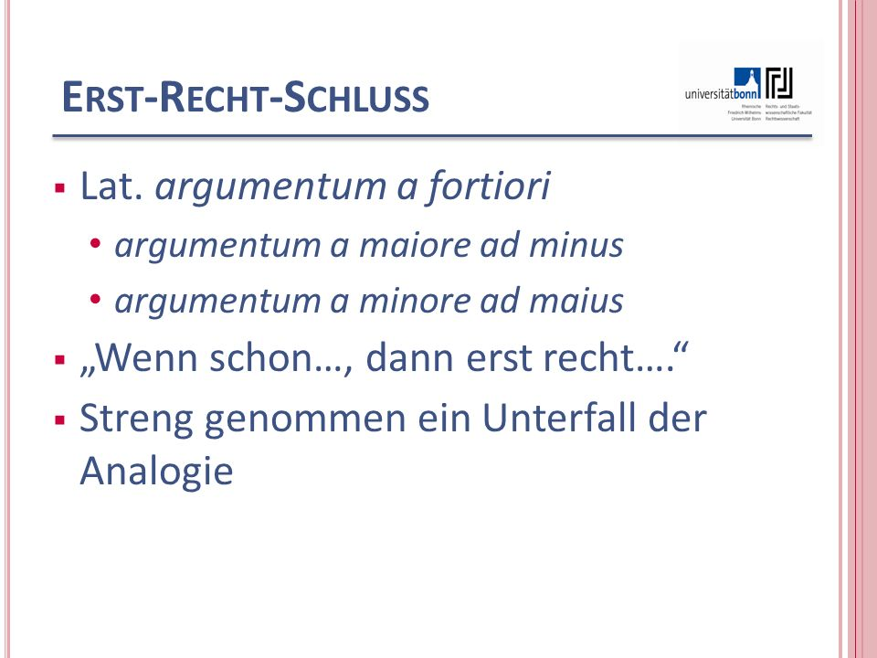 Erst-Recht-Schluss Lat. argumentum a fortiori