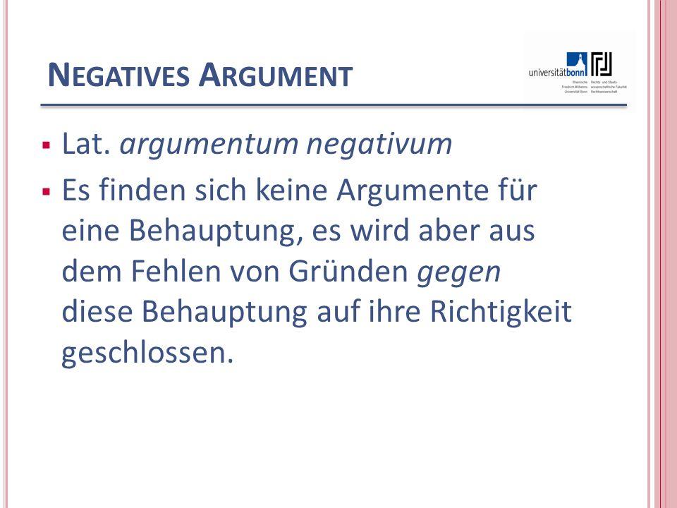 Negatives Argument Lat. argumentum negativum