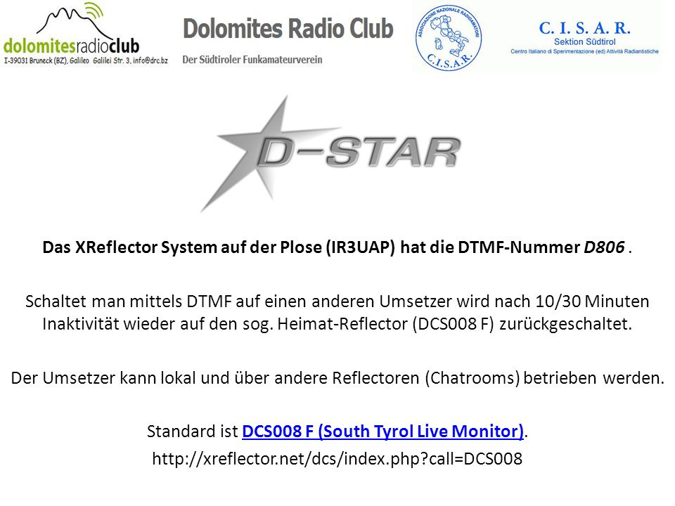 Standard ist DCS008 F (South Tyrol Live Monitor).