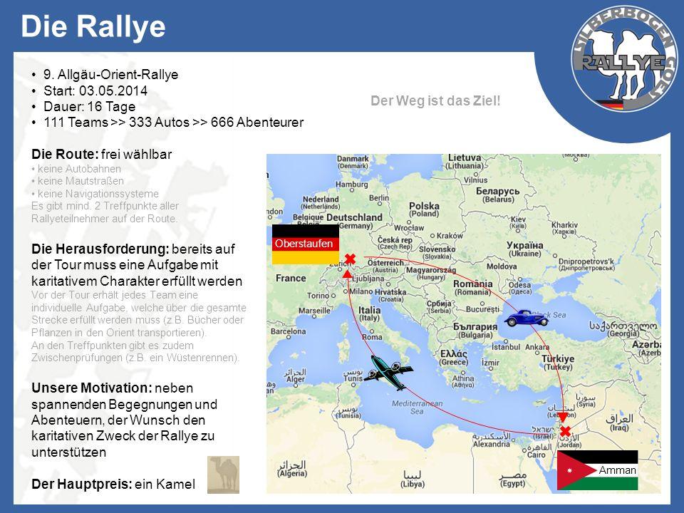 Die Rallye 9. Allgäu-Orient-Rallye Start: 03.05.2014 Dauer: 16 Tage