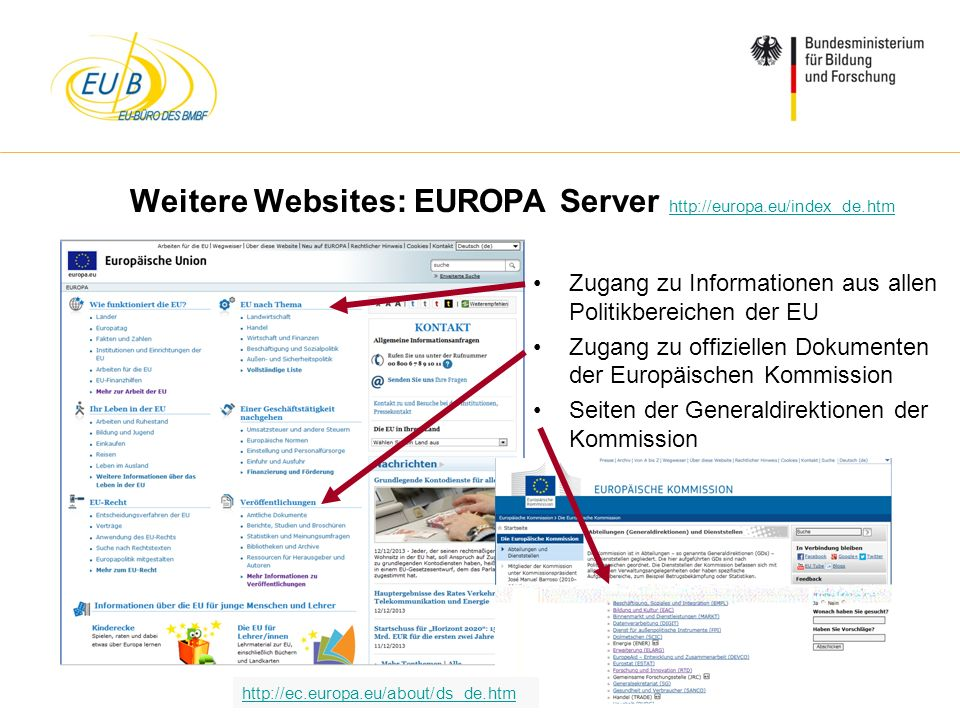 Weitere Websites: EUROPA Server http://europa.eu/index_de.htm
