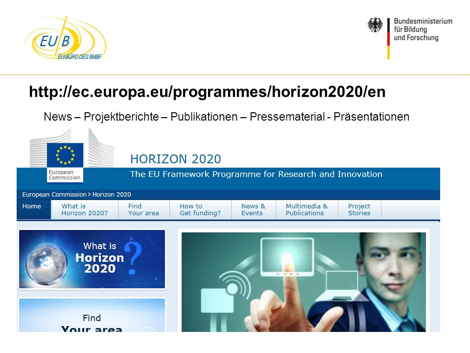http://ec.europa.eu/programmes/horizon2020/en News – Projektberichte – Publikationen – Pressematerial - Präsentationen.