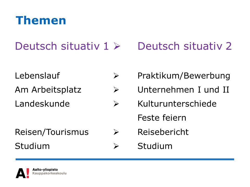 Themen Deutsch situativ 1  Deutsch situativ 2