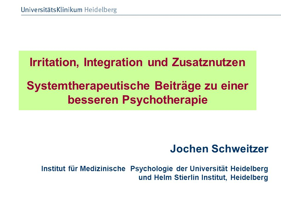 Irritation, Integration und Zusatznutzen Systemtherapeutische Beiträge zu einer besseren Psychotherapie