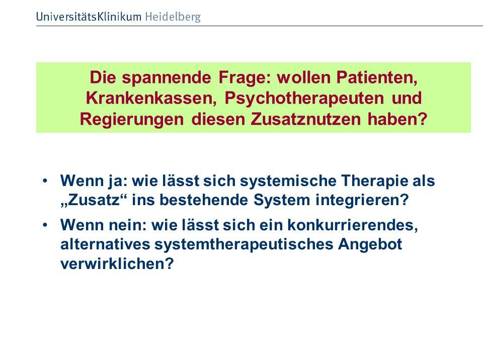 Die spannende Frage: wollen Patienten, Krankenkassen, Psychotherapeuten und Regierungen diesen Zusatznutzen haben
