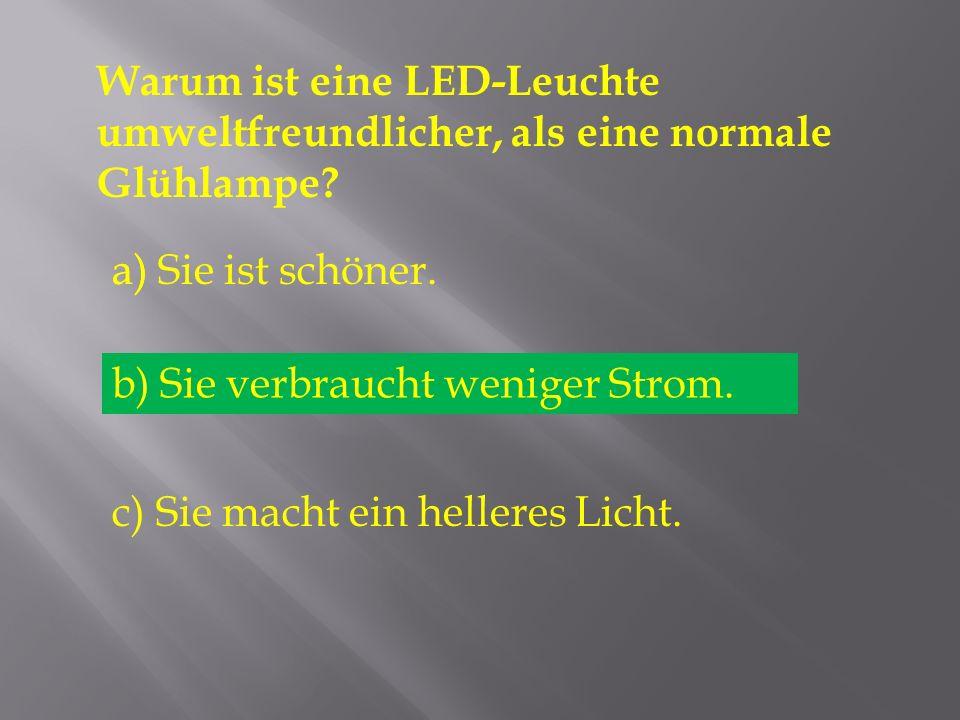 Warum ist eine LED-Leuchte umweltfreundlicher, als eine normale Glühlampe