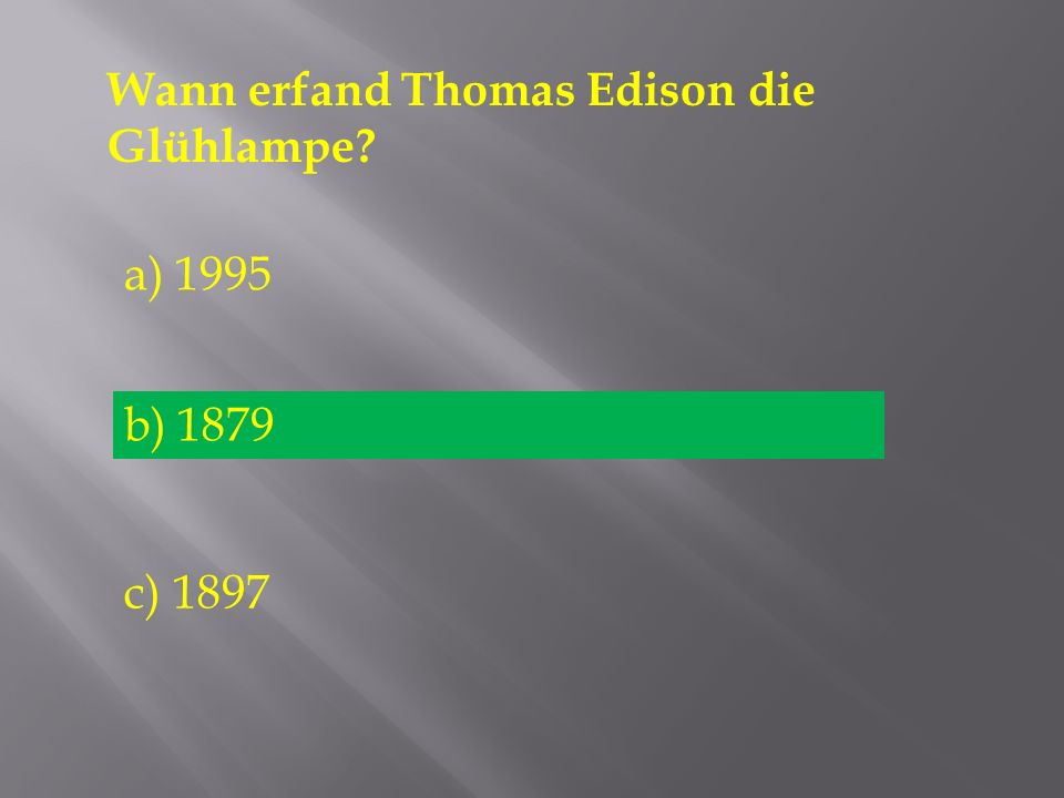 Wann erfand Thomas Edison die Glühlampe
