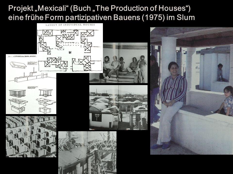 """Projekt """"Mexicali (Buch """"The Production of Houses ) eine frühe Form partizipativen Bauens (1975) im Slum"""
