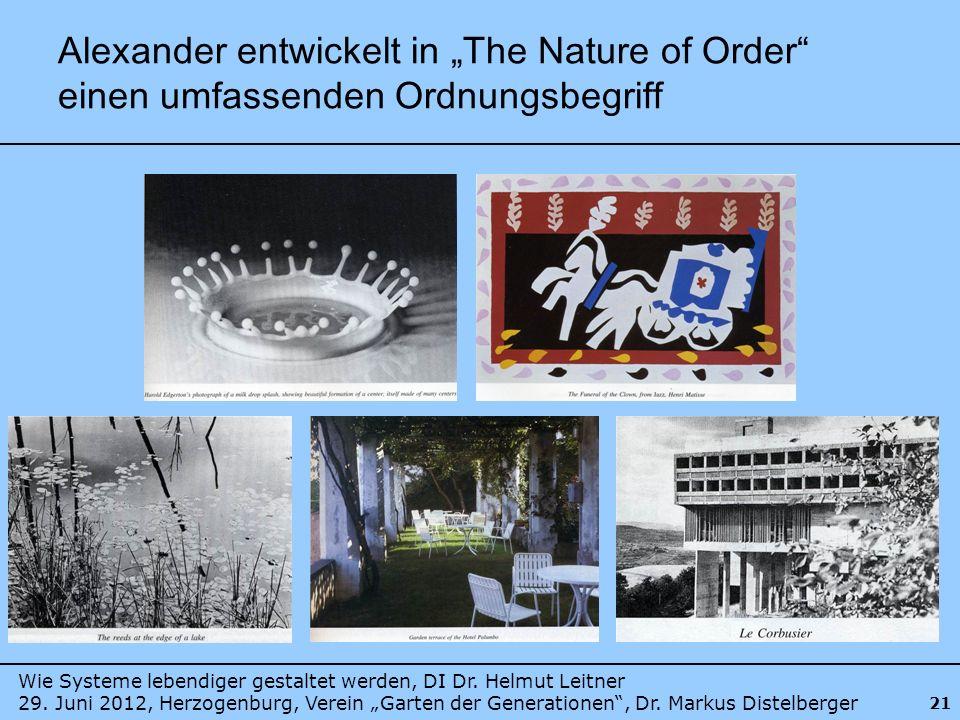 """Alexander entwickelt in """"The Nature of Order einen umfassenden Ordnungsbegriff"""
