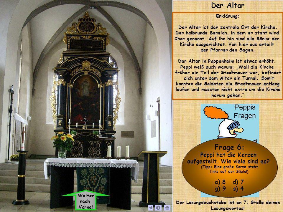 Der Altar Peppis Fragen Frage 6: Peppi hat die Kerzen