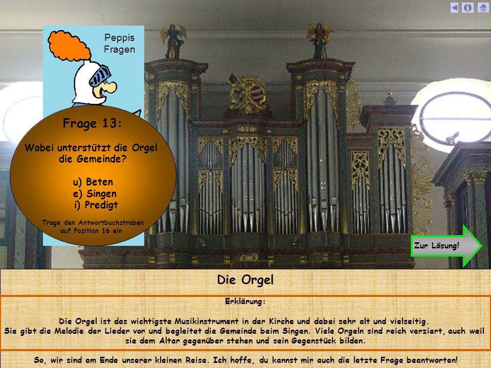 Wobei unterstützt die Orgel Trage den Antwortbuchstraben