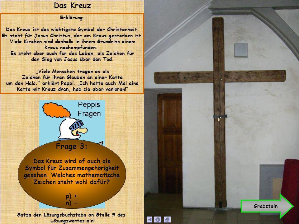 Das Kreuz Peppis Fragen Frage 3: Das Kreuz wird of auch als