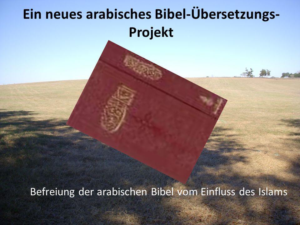 Ein neues arabisches Bibel-Übersetzungs-Projekt