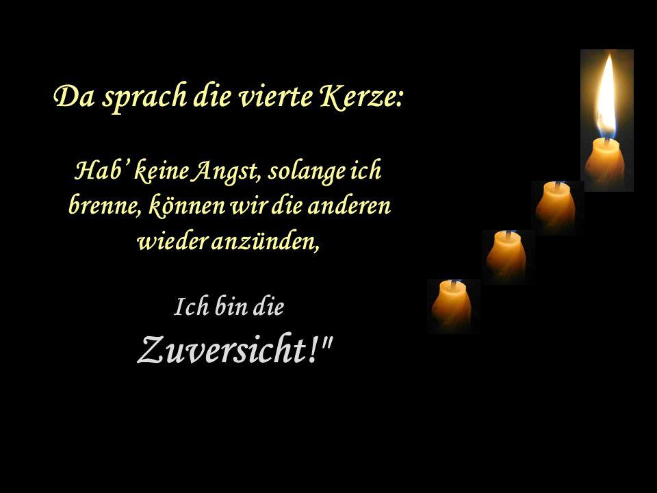 Da sprach die vierte Kerze: